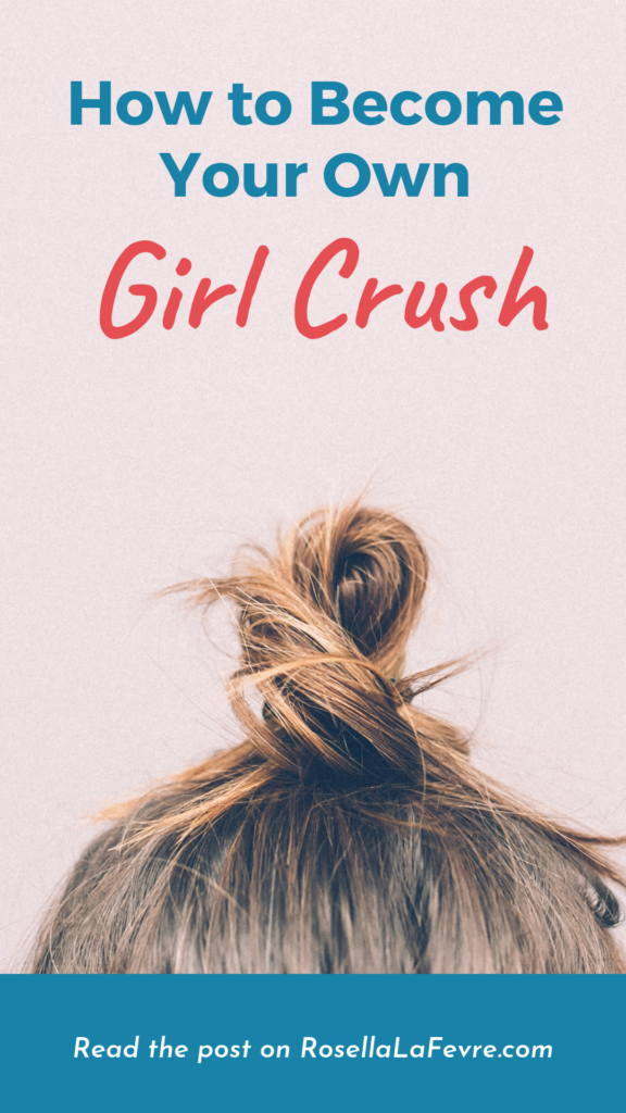 How to Be Your Own Girl Crush