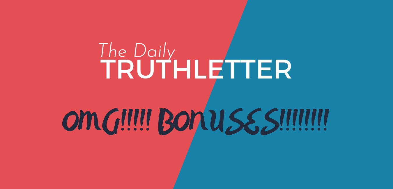 The Daily Truthletter Bonuses are described below