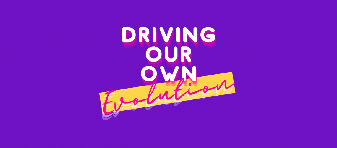 driving-your-own-evolution